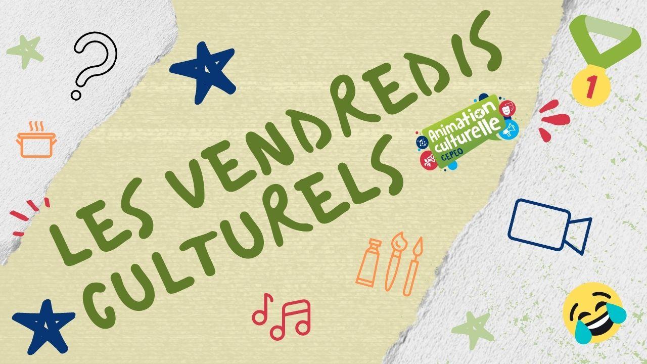 Les vendredis Culturels
